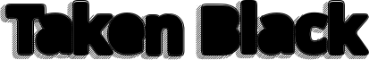 Taken Black Font