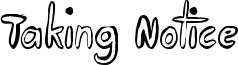 Taking Notice Font