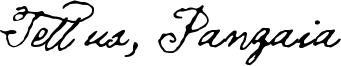 Tell us, Pangaia Font