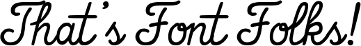 That's Font Folks! Font