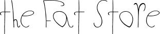 The Fat Store Font