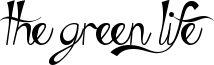 The Green Life Font