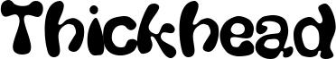 Thickhead Font
