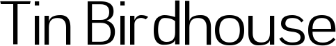 Tin Birdhouse Font