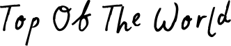 Top Of The World Font