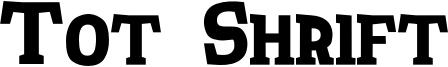 Tot Shrift Font