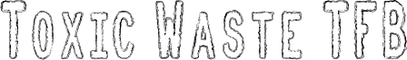 Toxic Waste TFB Font