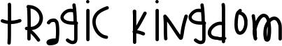 Tragic Kingdom Font