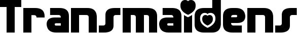 Transmaidens Font