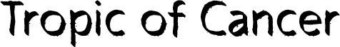 Tropic of Cancer Font