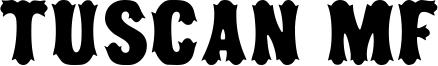 Tuscan MF Font