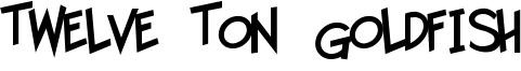 Twelve Ton Goldfish Font