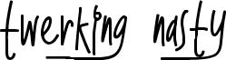 Twerking Nasty Font