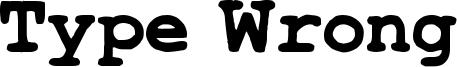 Type Wrong Font