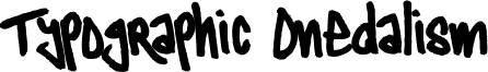 Typographic Onedalism Font