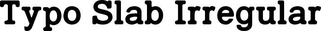 Typo Slab Irregular Font