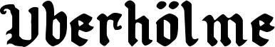Uberhölme Font