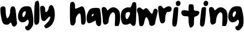 Ugly Handwriting Font