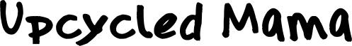 Upcycled Mama Font