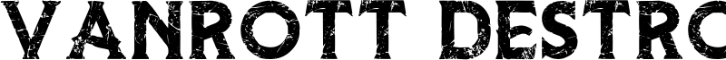 Vanrott Destroy Font