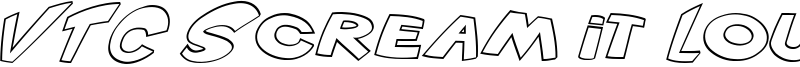 VTC ScreamItLoud Outline Italic.ttf