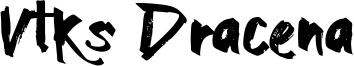 Vtks Dracena Font