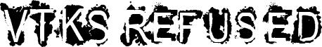 VTKS Refused Font