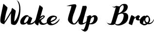 Wake Up Bro Font