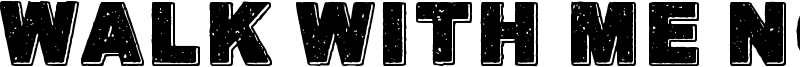 Walk with me now Font