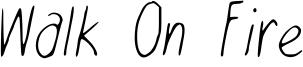 Walk On Fire Font