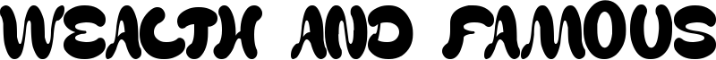 Wealth and Famous Font