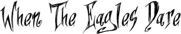When The Eagles Dare Font