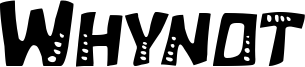Whynot Font