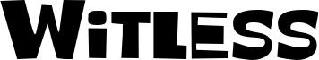 Witless Font