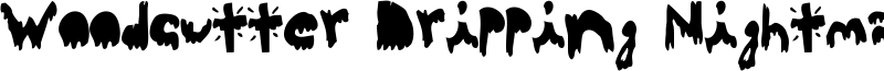 Woodcutter Dripping Nightmare Font