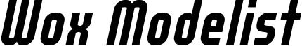WOX_Modelist_Bold_Italic_demo.otf