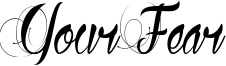 Your Fear Font