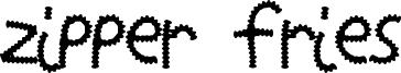 Zipper Fries Font