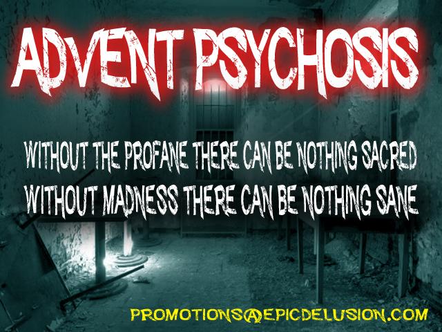 Advent Psychosis