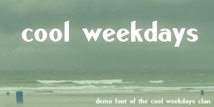 Cool Weekdays