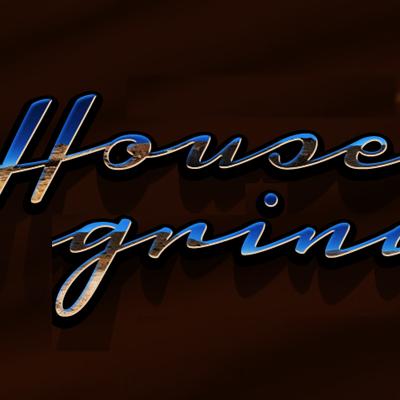 Housegrind