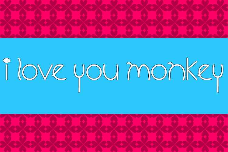 I Love You, Monkey