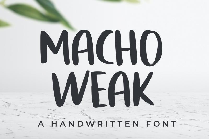 Macho Weak