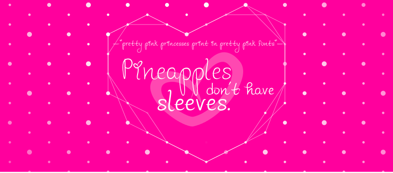 Pineapples Don't Have Sleeves