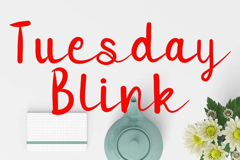 Tuesday Blink